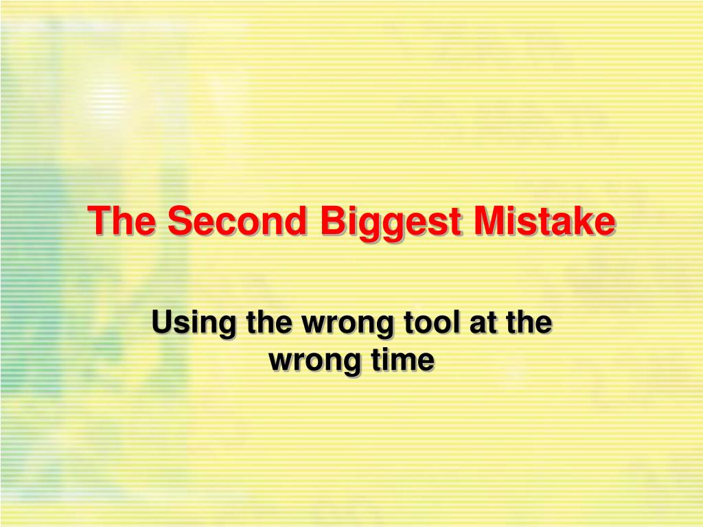The Second Biggest Mistake