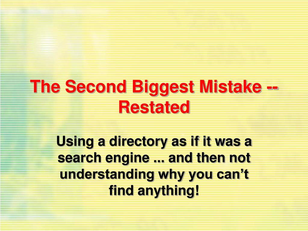 The Second Biggest Mistake -- Restated