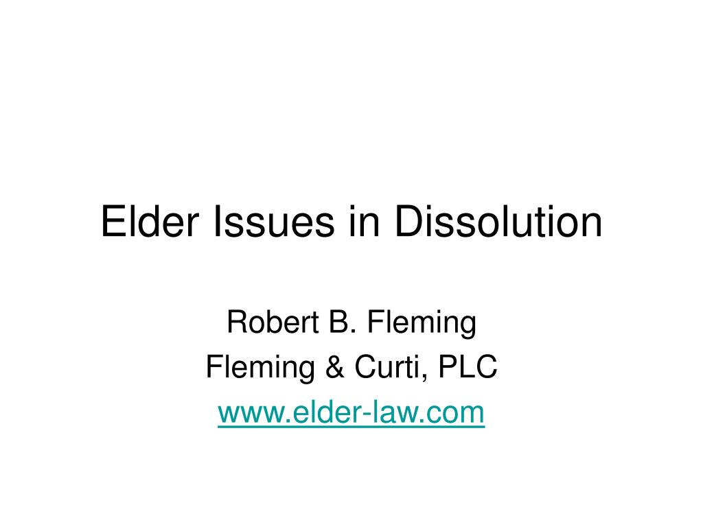 Elder Issues in Dissolution
