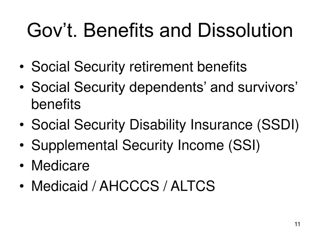 Gov't. Benefits and Dissolution