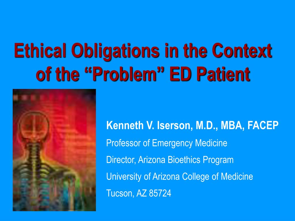 """Ethical Obligations in the Context of the """"Problem"""" ED Patient"""