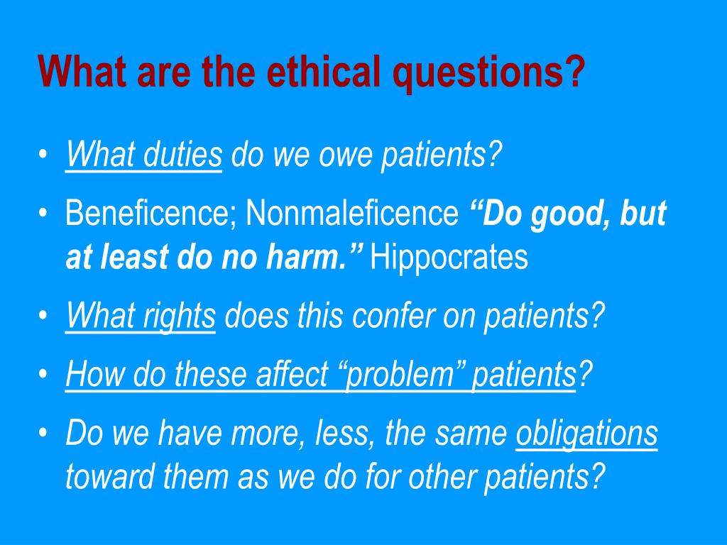 What are the ethical questions?