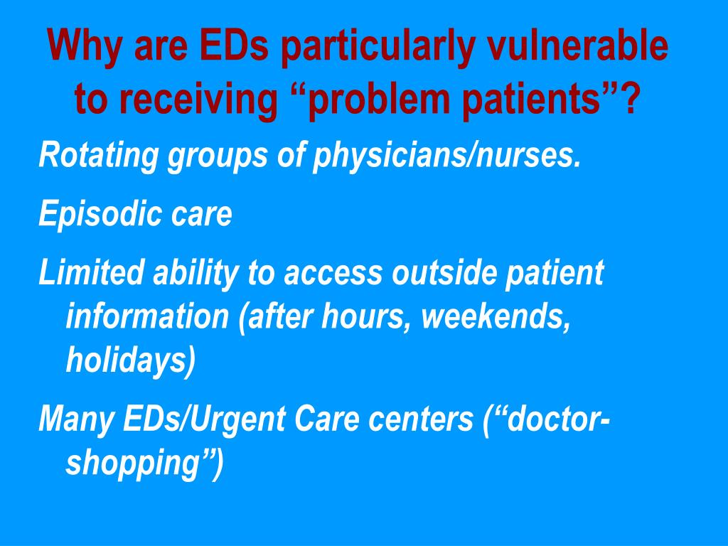 """Why are EDs particularly vulnerable to receiving """"problem patients""""?"""