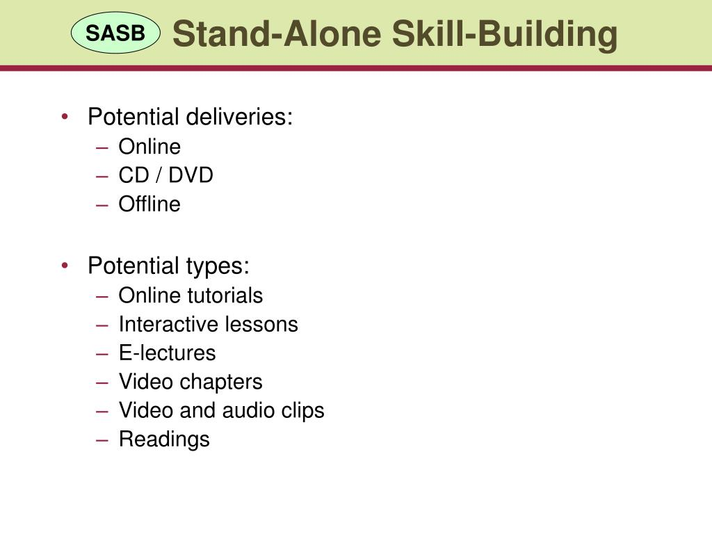 Stand-Alone Skill-Building