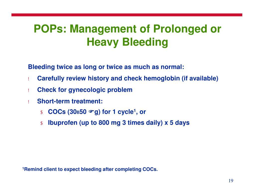 POPs: Management of Prolonged or Heavy Bleeding