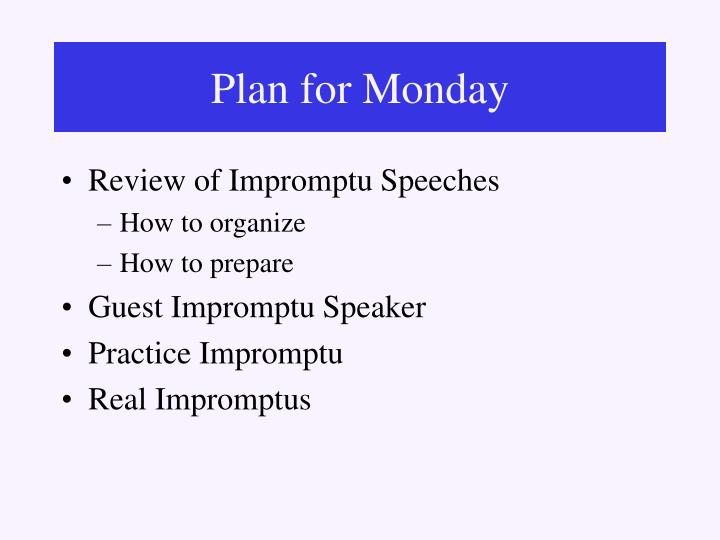 Plan for Monday