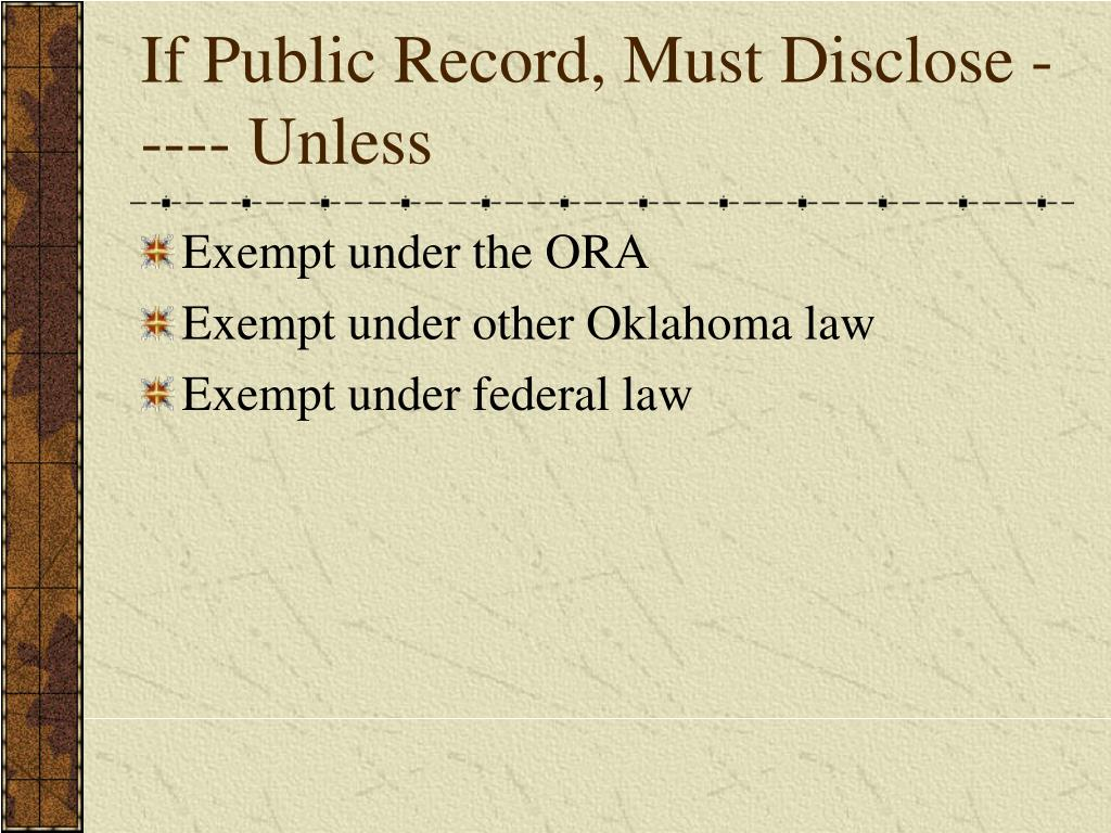 If Public Record, Must Disclose ----- Unless
