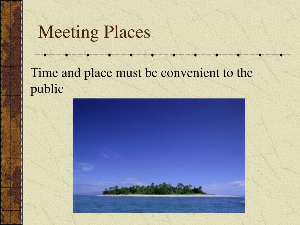 Time and place must be convenient to the public