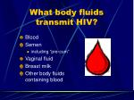 what body fluids transmit hiv