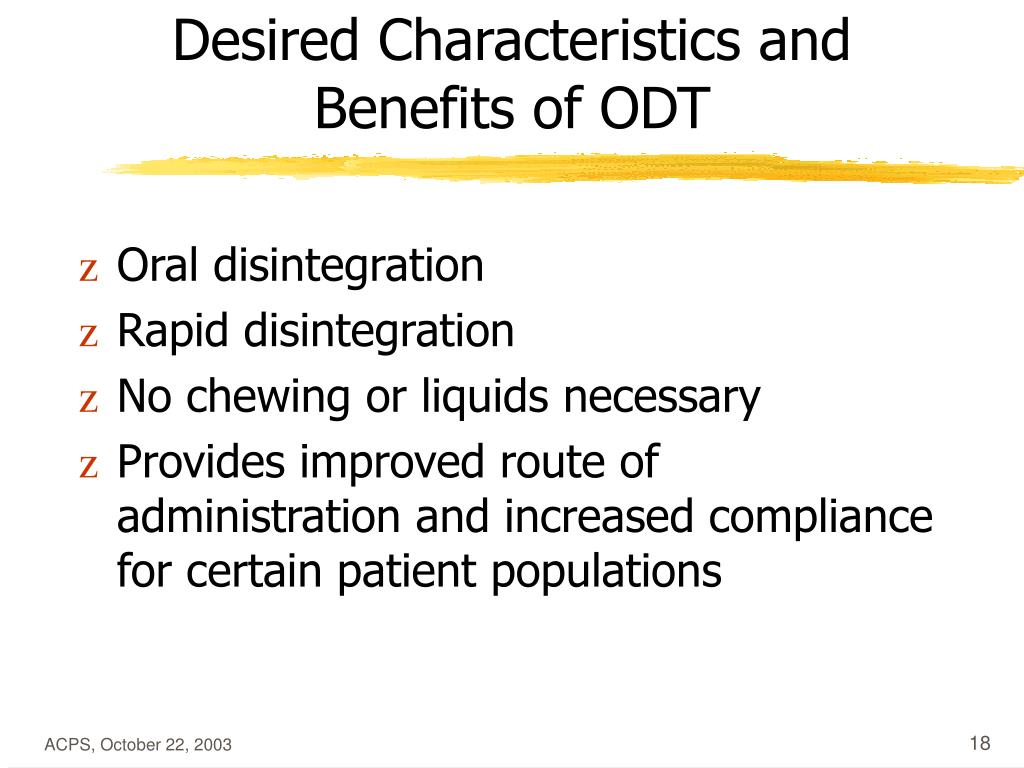 Desired Characteristics and Benefits of ODT