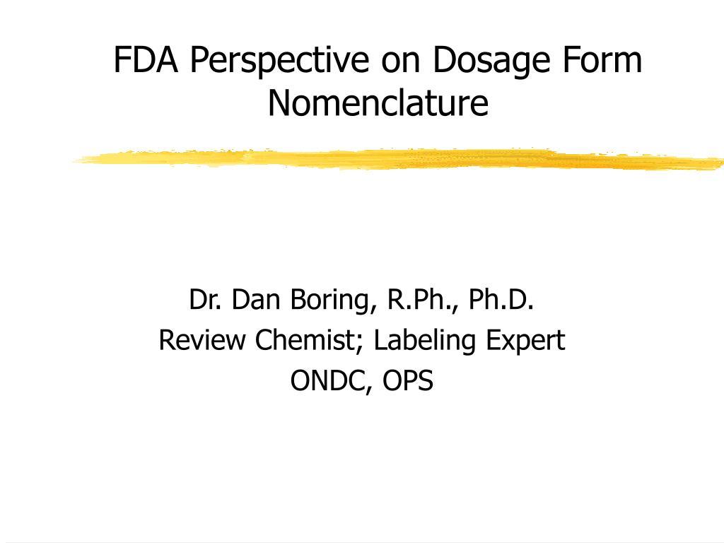 FDA Perspective on Dosage Form Nomenclature