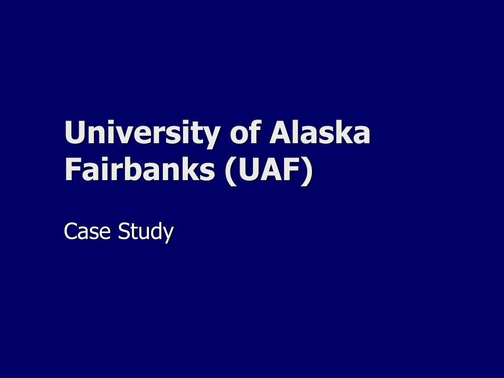 University of Alaska Fairbanks (UAF)