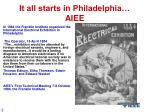 it all starts in philadelphia aiee