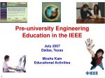 pre university engineering education in the ieee