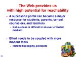 the web provides us with high potential for reachability