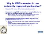 why is ieee interested in pre university engineering education