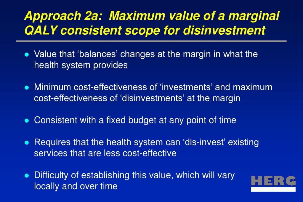 Approach 2a:  Maximum value of a marginal QALY consistent scope for disinvestment