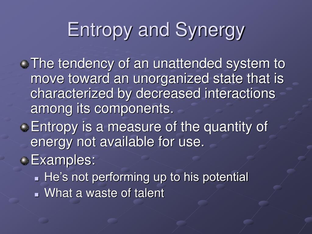 Entropy and Synergy