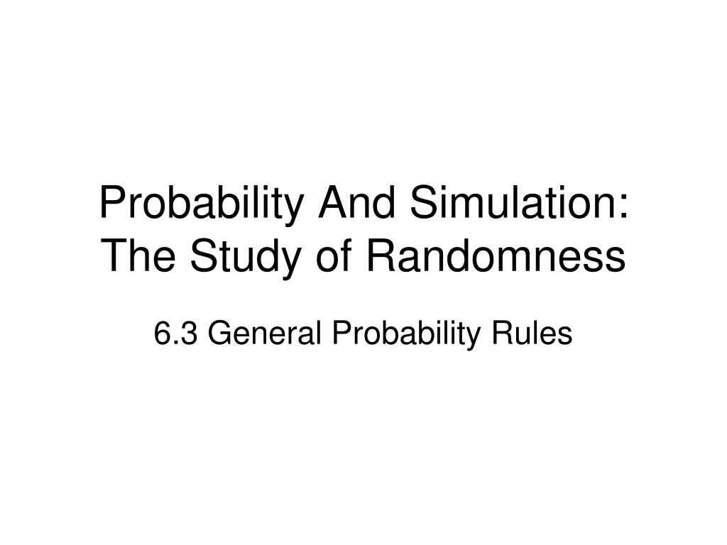 Probability And Simulation: The Study of Randomness
