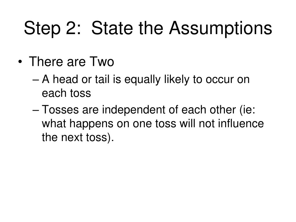 Step 2:  State the Assumptions