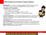 what problems are customer trying to address