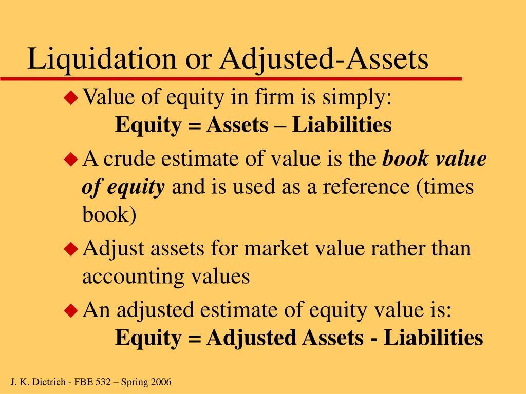 Liquidation or Adjusted-Assets
