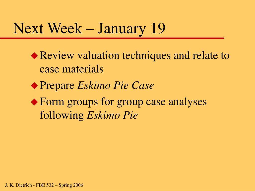 Next Week – January 19