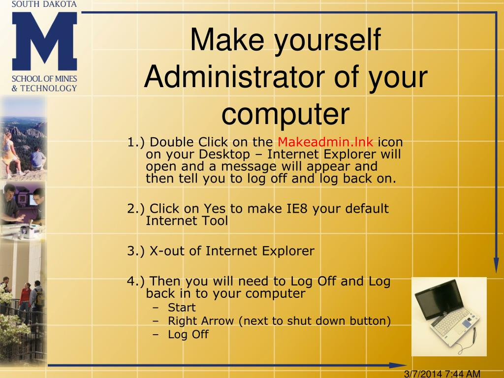 Make yourself Administrator of your computer