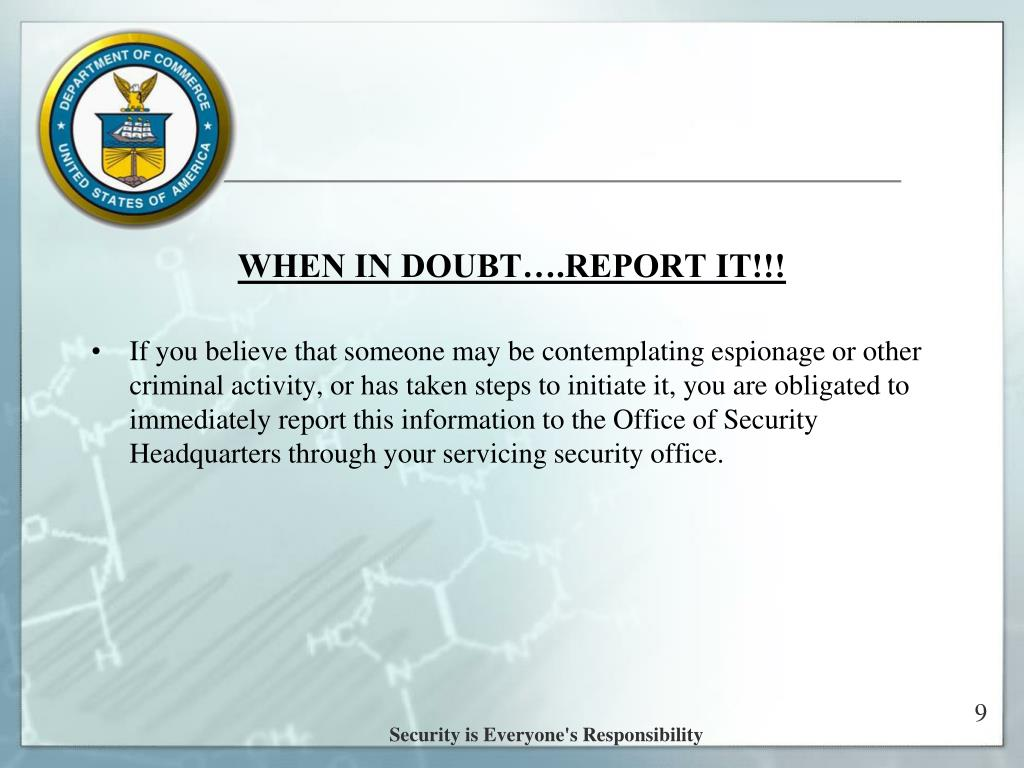 WHEN IN DOUBT….REPORT IT!!!