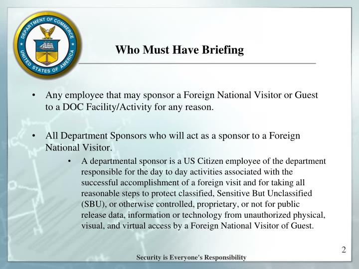 Who must have briefing