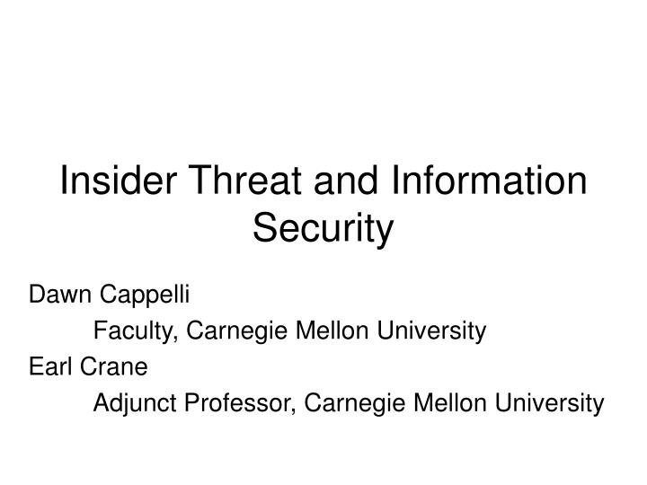 Insider threat and information security