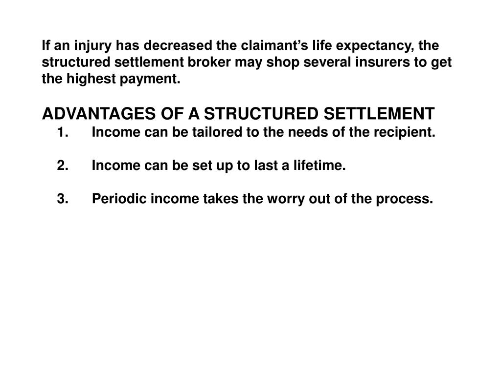 If an injury has decreased the claimant's life expectancy, the