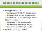 google is this good english
