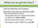 where do we get the lines