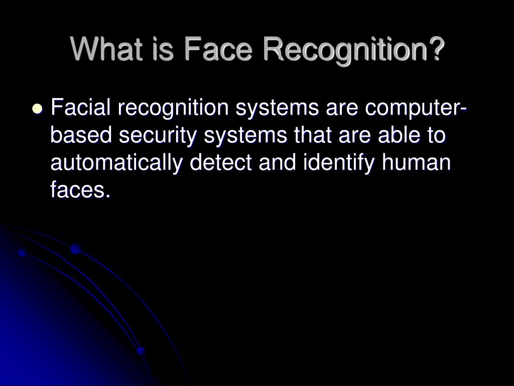 What is Face Recognition?
