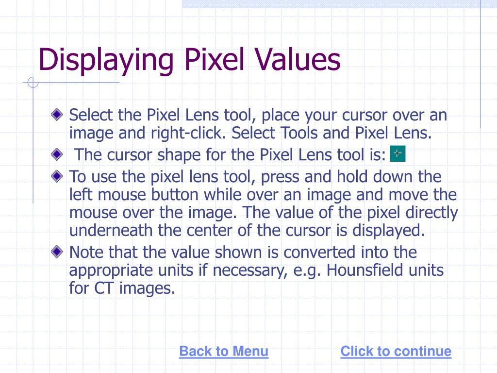 Displaying Pixel Values