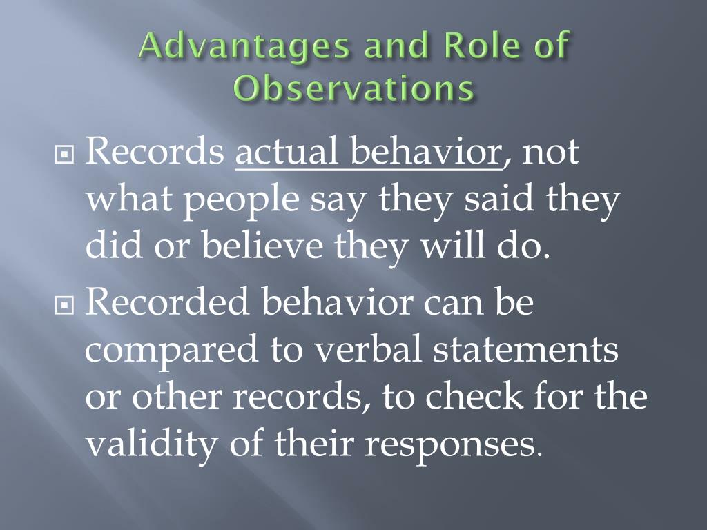 Advantages and Role of Observations