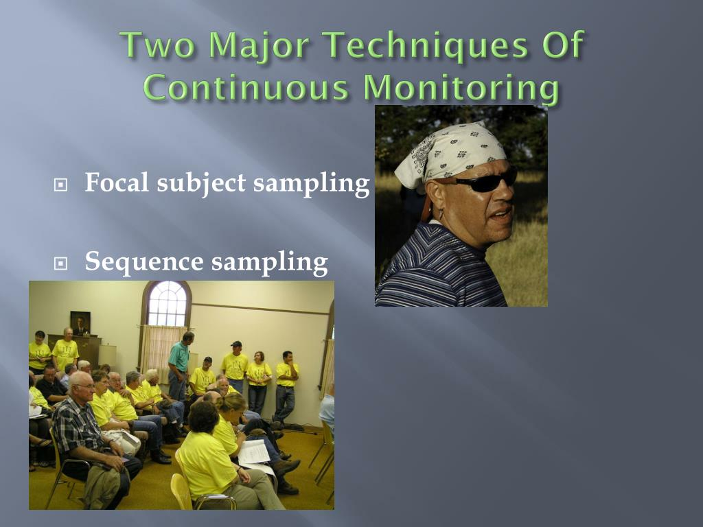 Two Major Techniques Of Continuous Monitoring