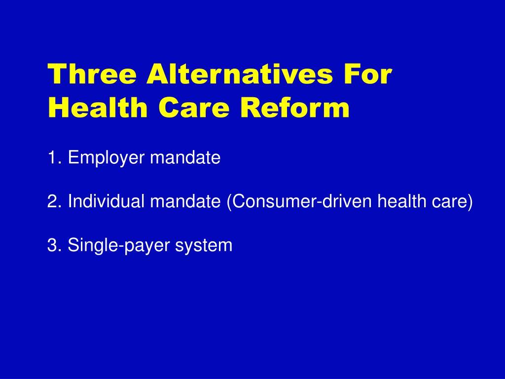 Three Alternatives For