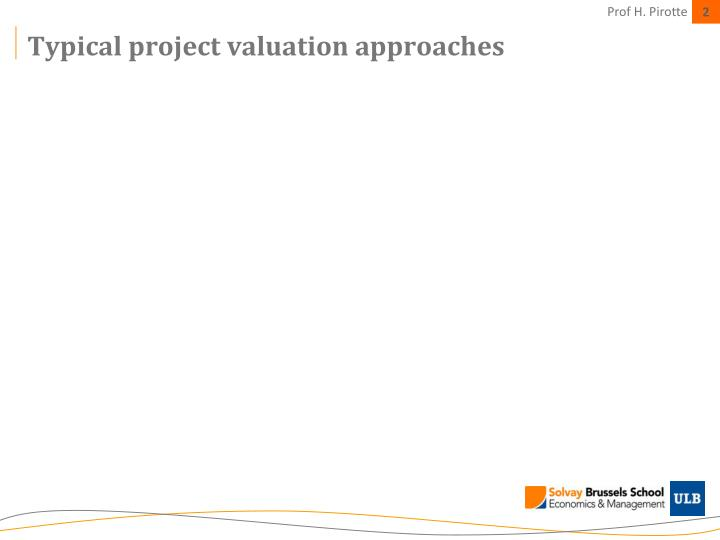 Typical project valuation approaches