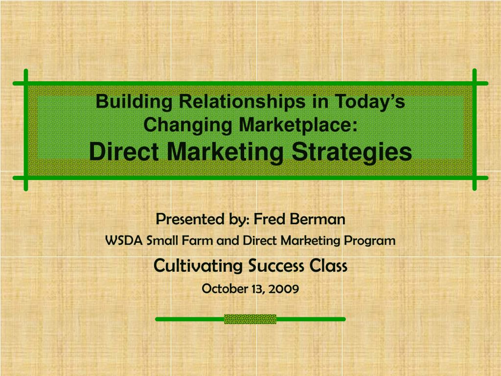 building relationships in today s changing marketplace direct marketing strategies l.
