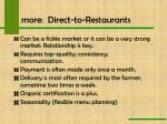 more direct to restaurants