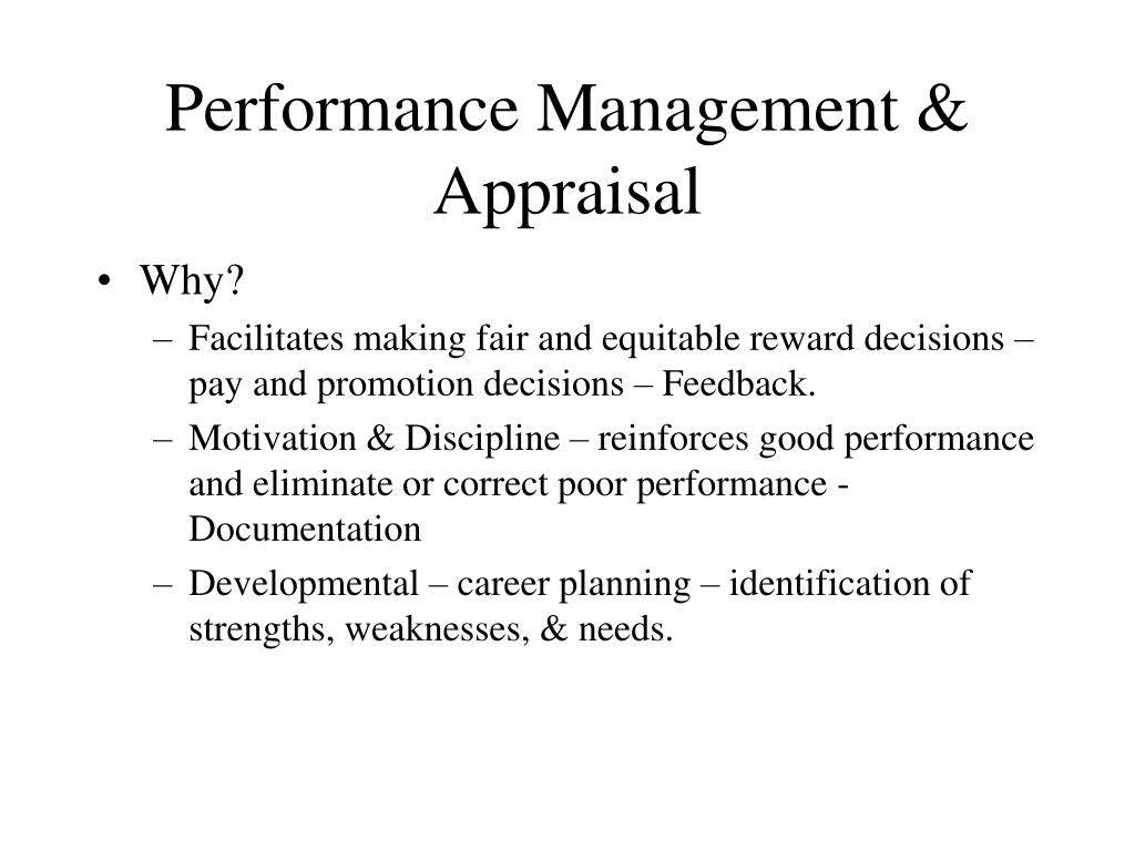 performance management performance appraisal Performance appraisal methods it is a systematic evaluation of an individual with respect to performance on the job and individual's 1 management by objectives: it means management by objectives and the performance is rated against the achievement of objectives stated by the.