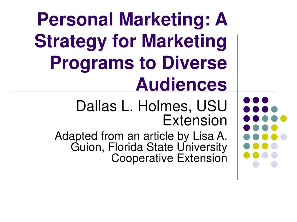 personal marketing a strategy for marketing programs to diverse audiences l.