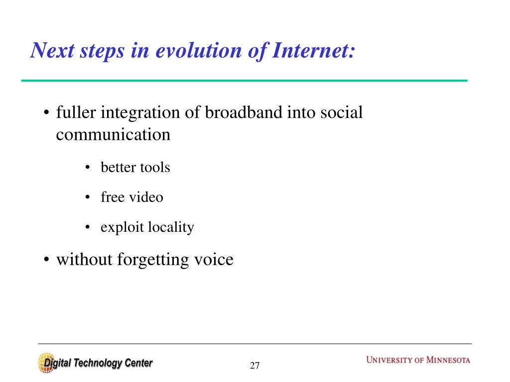 Next steps in evolution of Internet: