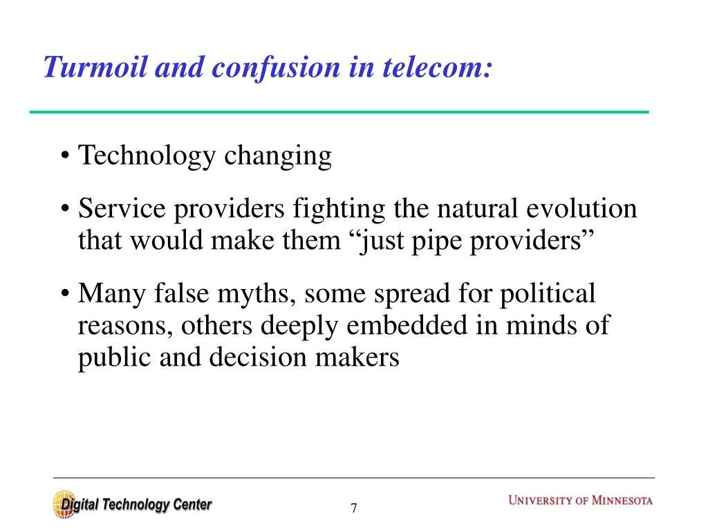 Turmoil and confusion in telecom: