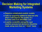 decision making for integrated marketing systems