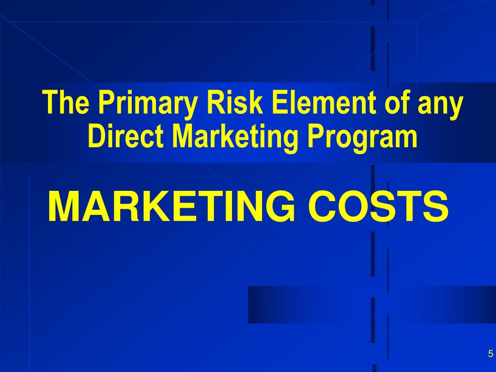 The Primary Risk Element of any Direct Marketing Program