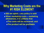 why marketing costs are the 1 risk element7