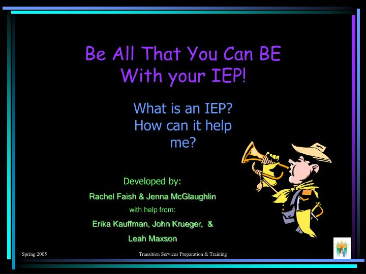Be all that you can be with your iep